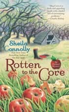 Rotten to the Core ebook by Sheila Connolly
