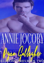 Ryan Gallagher - Illusions Series Prequel ebook by Annie Jocoby