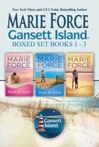 Gansett Island Boxed Set Books 1-3 ebook by Marie Force
