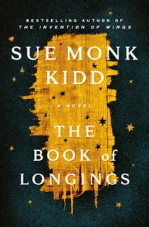 The Book of Longings - A Novel e-bog by Sue Monk Kidd