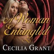 A Woman Entangled audiobook by Cecilia Grant
