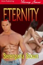 Eternity ebook by Berengaria Brown