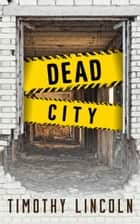 Dead City ebook by Timothy Lincoln