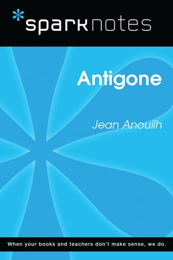 Antigone (SparkNotes Literature Guide) ebook by SparkNotes