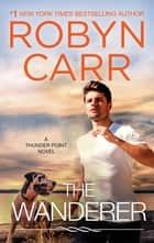 The Wanderer ebook by Robyn Carr