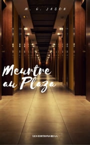 Meurtre au Plaza ebook by M. G. Jason