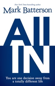 All In - You Are One Decision Away From a Totally Different Life ebook by Mark Batterson