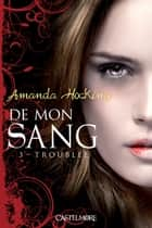Troublée ebook by Amanda Hocking,Florence Cogne