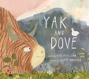 Yak and Dove ebook by Kyo Maclear, Esme Shapiro