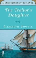 The Traitor's Daughter ebook by Elizabeth Powell