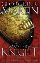 The Mystery Knight: A Graphic Novel ebook by