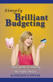 Simply Brilliant Budgeting ebook by Kathleen O'Dwyer