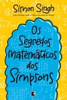 Os segredos matemáticos dos Simpsons ebook by Simon Singh