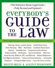 Everybody's Guide to the Law- Fully Revised & Updated - All The Legal Information You Need in One Comprehensive Volume ebook by Allen Wilkinson,Melvin M. Belli