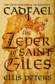 The Leper Of Saint Giles ebook by Ellis Peters