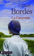 La Garçonne ebook by Gilbert BORDES