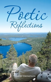 Poetic Reflections ebook by David Thompson