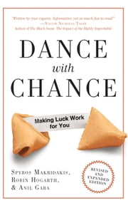 Dance with Chance - Making Luck Work for You ebook by Spyros Makridakis,Robin Hogarth,Anil Gaba