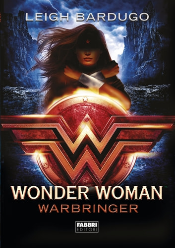 Wonder Woman. Warbringer ebook by Leigh Bardugo