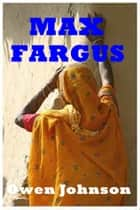 Max Fargus ebook by Owen Johnson