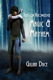 Magic And Mayhem - Tree Of Knowledge ebook by Gillian Duce