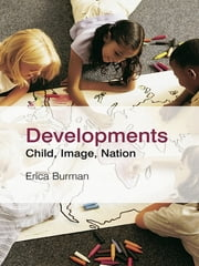 Developments - Child, Image, Nation ebook by Erica Burman