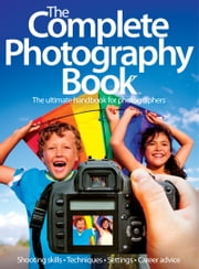 The Complete Photography Book ebook by Imagine Publishing