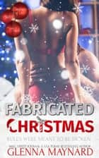 Fabricated Christmas: Christmas Of Love Collaboration ebook by Glenna Maynard