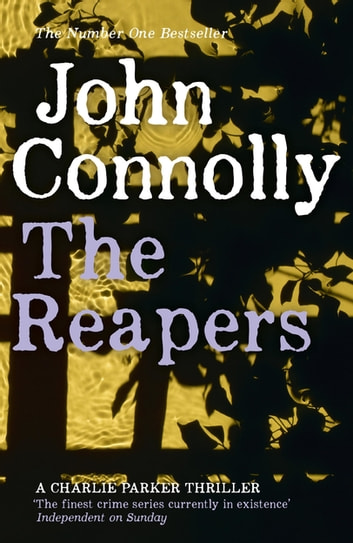 The Reapers - A Charlie Parker Thriller: 7 ebook by John Connolly