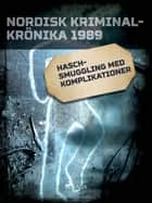 Haschsmuggling med komplikationer ebook by