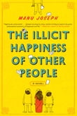 The Illicit Happiness of Other People: A Novel