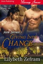 Giving In to Chance ebook by Lilybeth Zefram