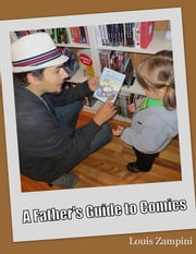 A Father's Guide to Comics ebook by Louis Zampini