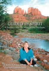 Guided by Spirit - A Journey into the Mind of the Medium ebook by Charles Emmons