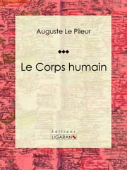 Le Corps humain ebook by Kobo.Web.Store.Products.Fields.ContributorFieldViewModel