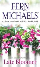 Late Bloomer ebook by Fern Michaels
