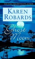 Ghost Moon - A Novel ebook by Karen Robards