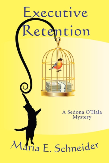 Executive Retention ebook by Maria Schneider