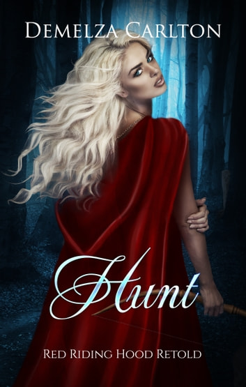 Hunt - Red Riding Hood Retold ebook by Demelza Carlton