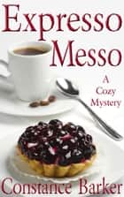 Expresso Messo - Sweet Home Mystery Series, #6 ebook by Constance Barker