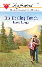 His Healing Touch ebook by Loree Lough