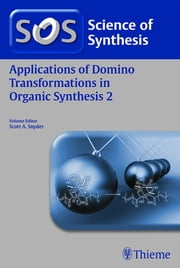 Applications of Domino Transformations in Organic Synthesis, Volume 2 ebook by Scott A. Snyder