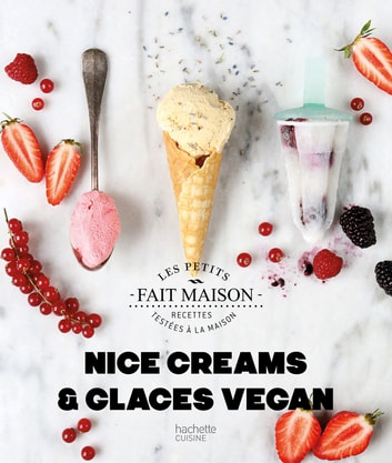 Nice Creams et Glaces Vegan ebook by Marine Durand