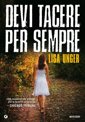Devi tacere per sempre ebook by Lisa Unger