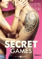 Secret Games - 3 eBook by Juliette Duval