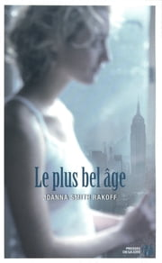 Le plus bel age ebook by Joanna SMITH RAKOFF