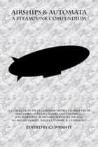 Airships & Automata ebook by LM Cooke, Steven C Davis, Ian Caldwell,...