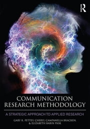 Communication Research Methodology - A Strategic Approach to Applied Research ebook by Kobo.Web.Store.Products.Fields.ContributorFieldViewModel