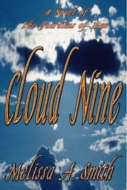 Cloud Nine: A Paranormal Romance of the Guardians of Man ebook by Melissa A. Smith