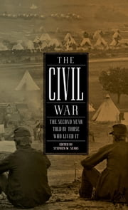 The Civil War: The Second Year Told By Those Who Lived It - (Library of America #221) ebook by Stephen W. Sears